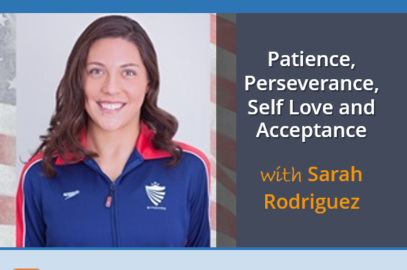 Patience, Perseverance, Self-Love and Acceptance with Sarah Rodriguez