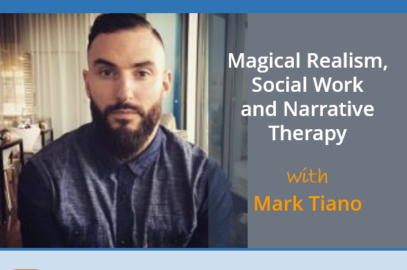 Magical Realism, Social Work and Narrative Therapy with Mark Tiano