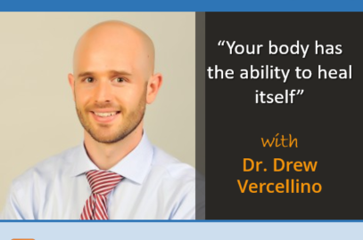 """""""Your body has the ability to heal itself"""" with Dr. Drew Vercellino"""