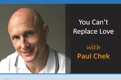 You Can't Replace Love with Paul Chek
