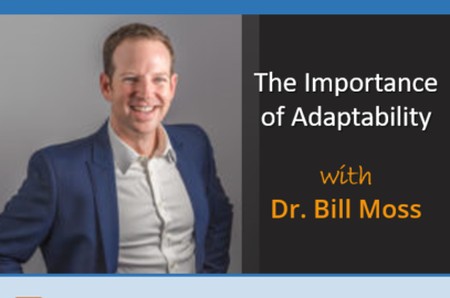 The Importance of Adaptability with Dr. Bill Moss