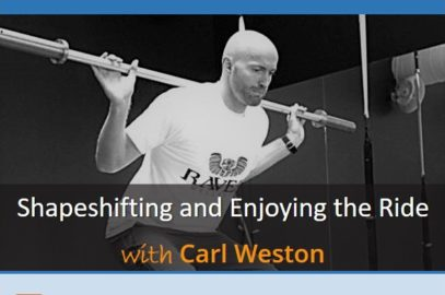 Shapeshifting and Enjoying the Ride with Carl Weston