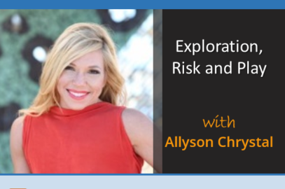 Exploration, Risk and Play with Allyson Chrystal