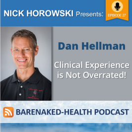 Dan Hellman – Clinical Experience is Not Overrated