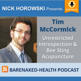 Tim McCormick – Unrestricted Introspection and Bee Sting Acupuncture