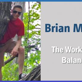 Brian McKay – The Work-Life Balance