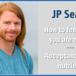 "JP Sears: ""How to feel when you are numb- Acceptance as a nutrient"""