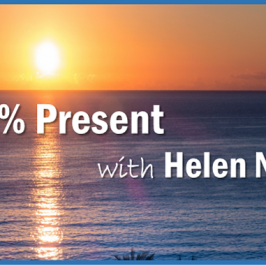 100% Present with Helen Neves