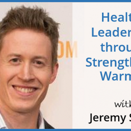 Healthy-Leadership-through-Strength-and-Warmth-with-Jeremy-Sherk-article
