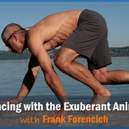 Dancing with the Exuberant Animal Frank Forencich