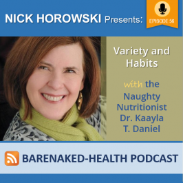 Variety and Habits with the Naughty Nutritionist- Dr Kaayla T Daniel