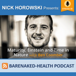 Maturity, Einstein and Time in Nature with Ben Coomber