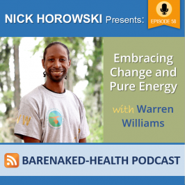 Embracing Change and Pure Energy with Warren Williams