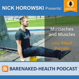 Mustaches and Muscles with Klaud Petrulis