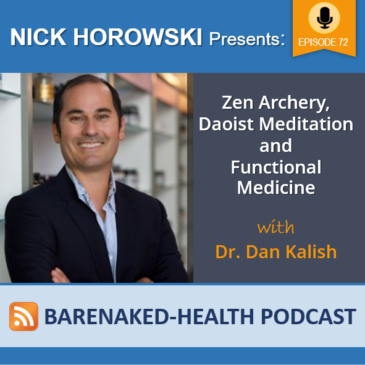 Zen Archery, Daoist Meditation and Functional Medicine with Dr. Dan Kalish