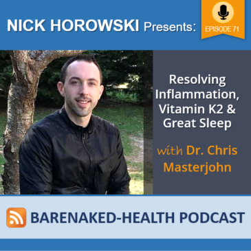 Resolving Inflammation, Vitamin K2 and Great Sleep with Dr. Chris Masterjohn