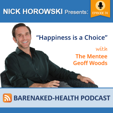 """Happiness is a Choice"" with The Mentee Geoff Woods"