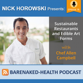 Sustainable Restaurants and Edible Art Forms with Chef Allen Campbell