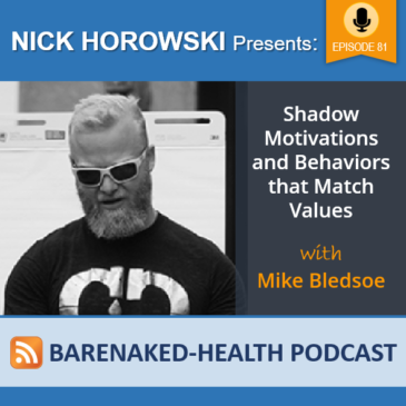 Shadow Motivations and Behaviors that Match Values with Mike Bledsoe