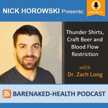 Thunder Shirts, Craft Beer and Blood Flow Restriction with Dr. Zach Long