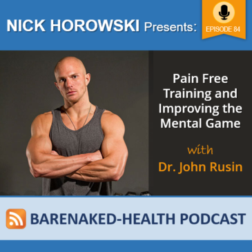 Pain Free Training and Improving the Mental Game with Dr. John Rusin