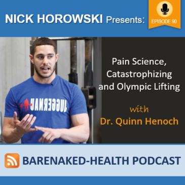 Pain Science, Catastrophizing and Olympic Lifting with Dr. Quinn Henoch