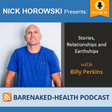 Stories, Relationships and Earthships with Billy Perkins