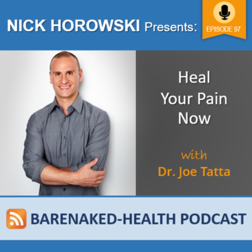 Heal Your Pain Now with Dr Joe Tatta