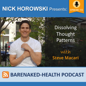 Dissolving Thought Patterns with Steve Macari