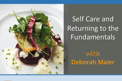 Self Care and Returning to the Fundamentals with Deborah Maier