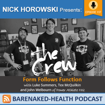 Form Follows Function with Luke Summers, Tex McQuilkin and John Welbourn of Power Athlete HQ