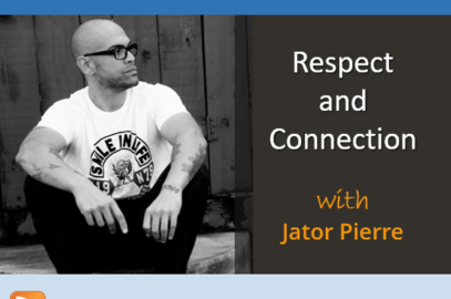 Respect and Connection with Jator Pierre