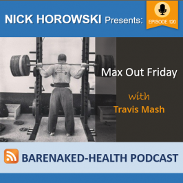 Max Out Friday with Travis Mash