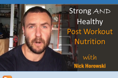 Strong AND Healthy Post Workout Nutrition