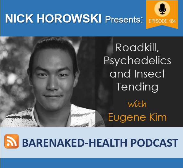 Roadkill, Psychedelics and Insect Tending with Eugene Kim