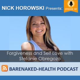 Forgiveness and Self Love with Stefanie Obregozo